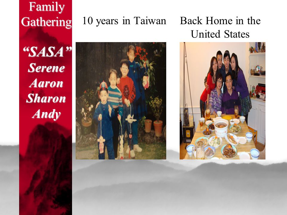 "10 years in TaiwanBack Home in the United States Family Gathering ""SASA"" Serene Aaron Sharon Andy"