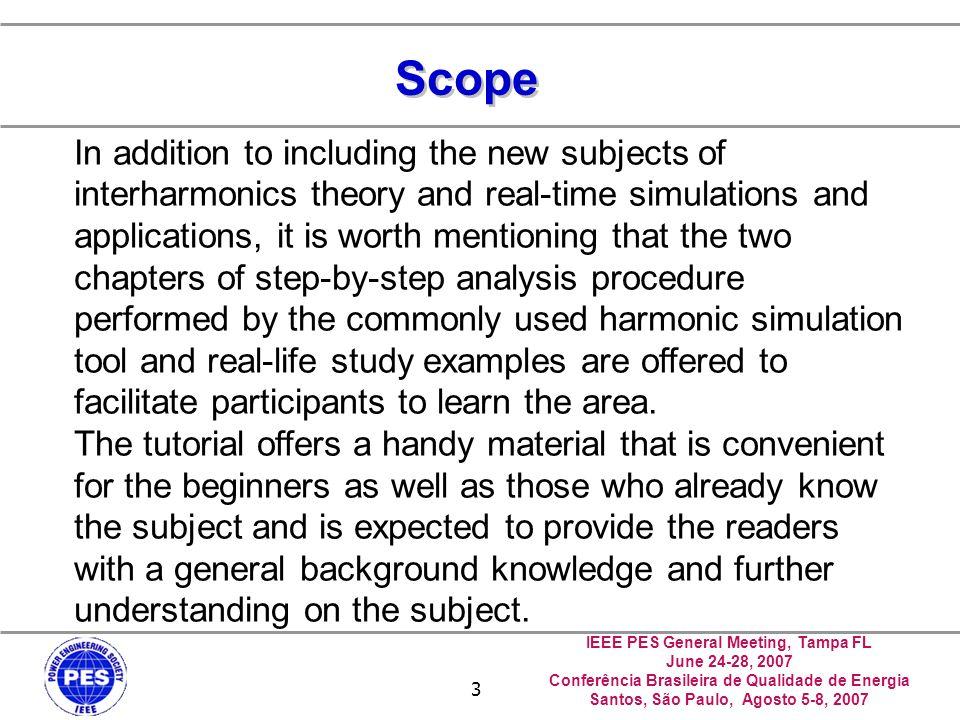 IEEE PES General Meeting, Tampa FL June 24-28, 2007 Conferência Brasileira de Qualidade de Energia Santos, São Paulo, Agosto 5-8, 2007 4 Chapter Titles and Contributors 1.