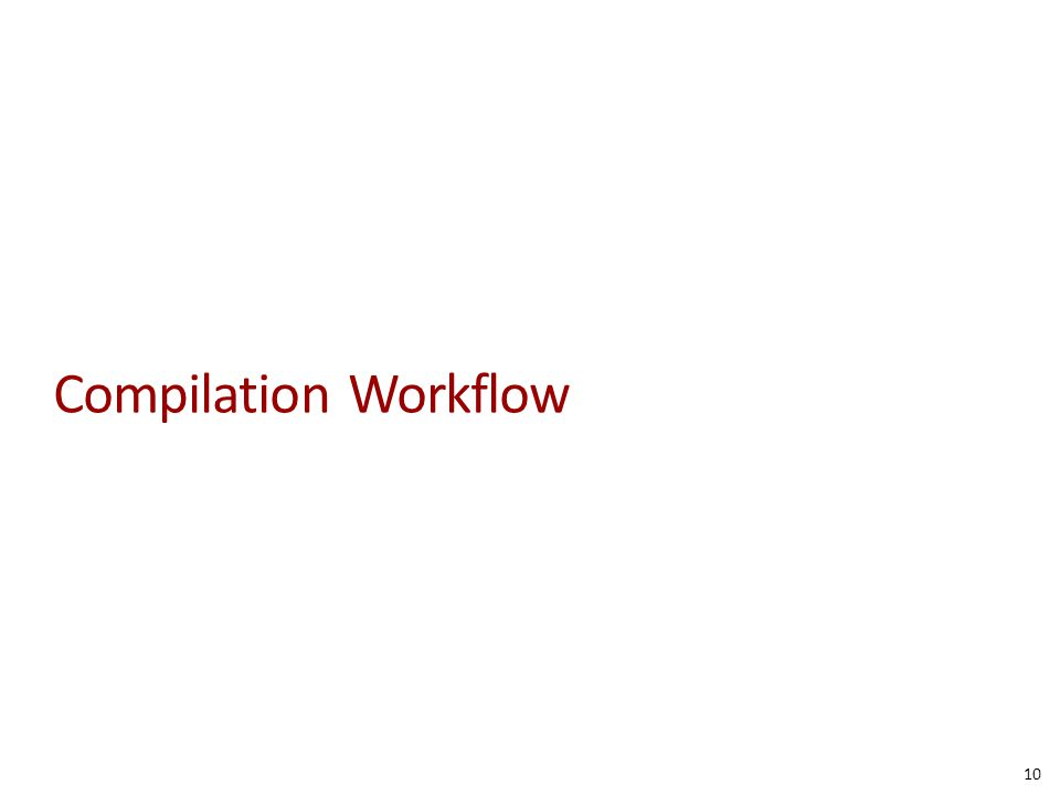 Compilation Workflow 10