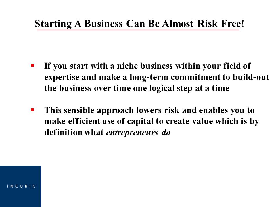Starting A Business Can Be Almost Risk Free.