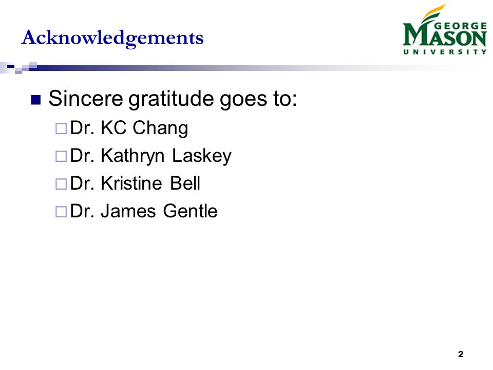 2 Acknowledgements Sincere gratitude goes to:  Dr.