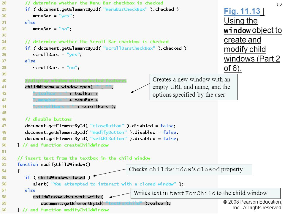 2008 Pearson Education, Inc. All rights reserved. 52 Fig. 11.13 | Using the window object to create and modify child windows (Part 2 of 6). Creates