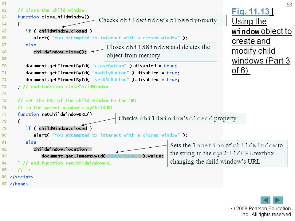  2008 Pearson Education, Inc. All rights reserved. 53 Fig. 11.13 | Using the window object to create and modify child windows (Part 3 of 6). Checks c