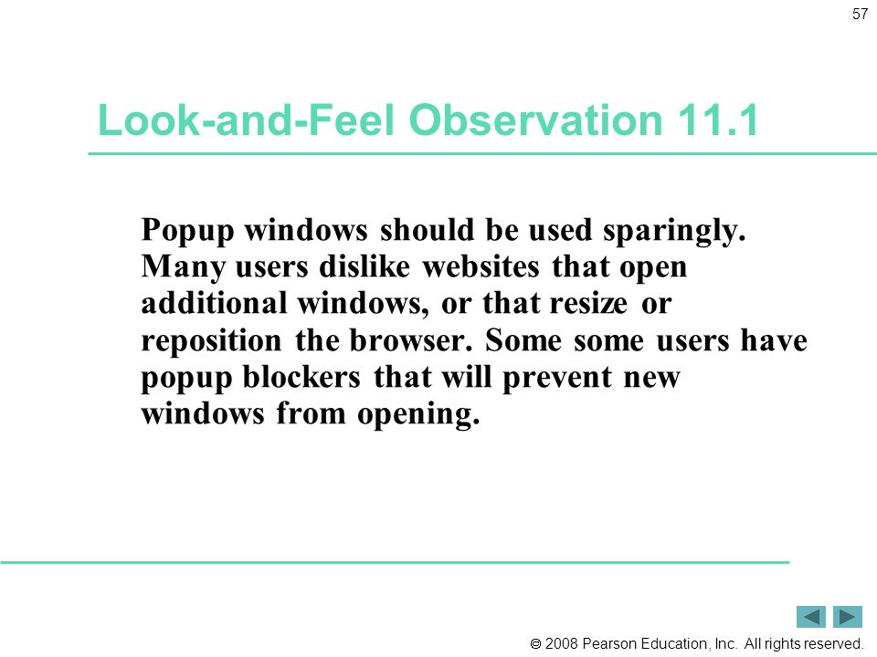 2008 Pearson Education, Inc. All rights reserved. 57 Look-and-Feel Observation 11.1 Popup windows should be used sparingly. Many users dislike websi