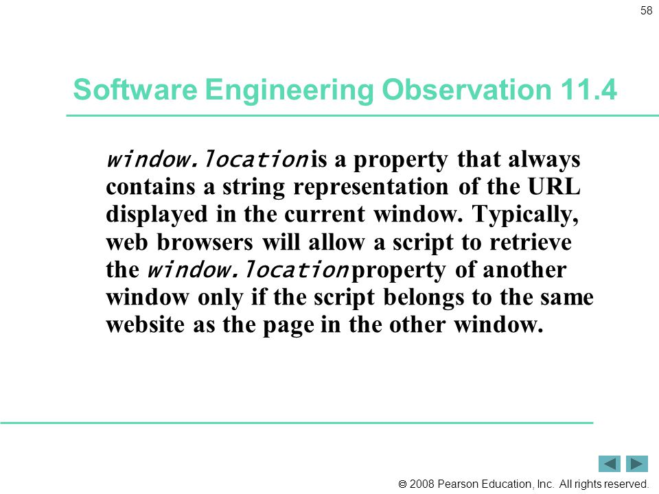  2008 Pearson Education, Inc. All rights reserved. 58 Software Engineering Observation 11.4 window.location is a property that always contains a stri