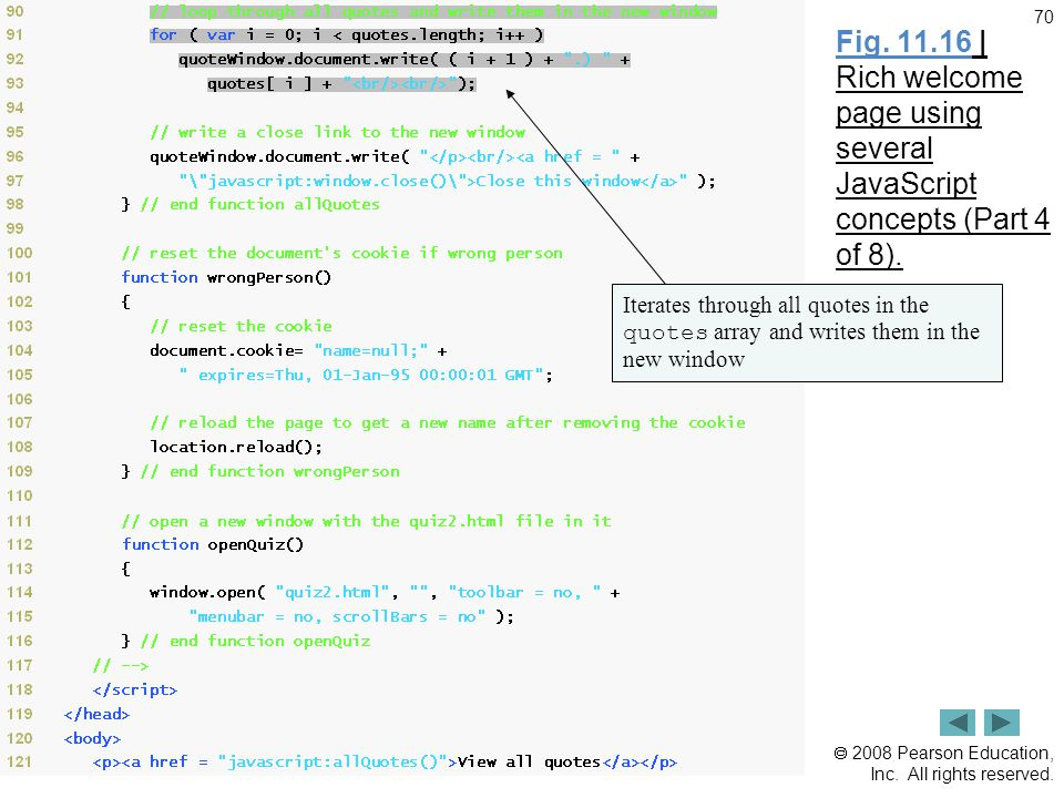  2008 Pearson Education, Inc. All rights reserved. 70 Fig. 11.16 | Rich welcome page using several JavaScript concepts (Part 4 of 8). Iterates throug