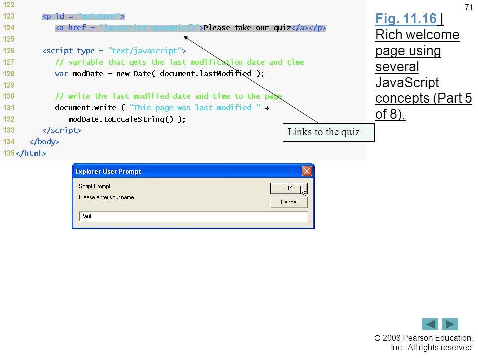 2008 Pearson Education, Inc. All rights reserved. 71 Fig. 11.16 | Rich welcome page using several JavaScript concepts (Part 5 of 8). Links to the qu
