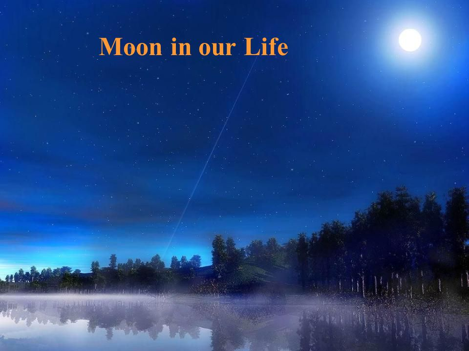 Moon in our Life