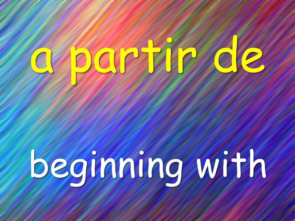 a partir de beginning with