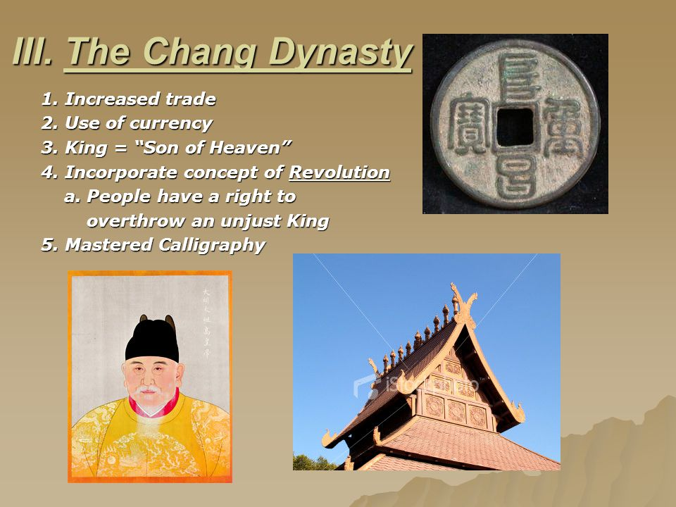 III. The Chang Dynasty 1. Increased trade 2. Use of currency 3.