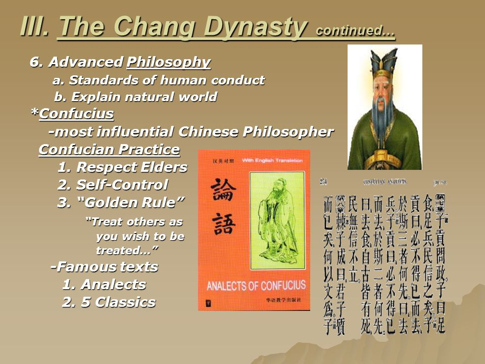 III. The Chang Dynasty continued… 6. Advanced Philosophy a.