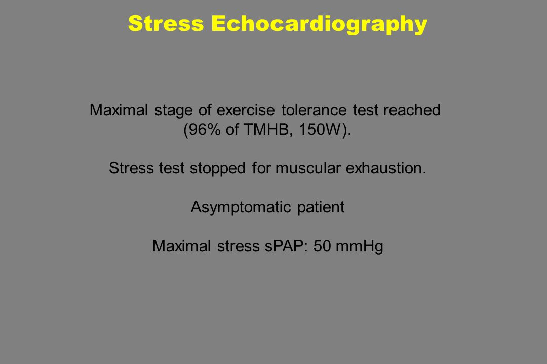 Stress Echocardiography Maximal stage of exercise tolerance test reached (96% of TMHB, 150W).