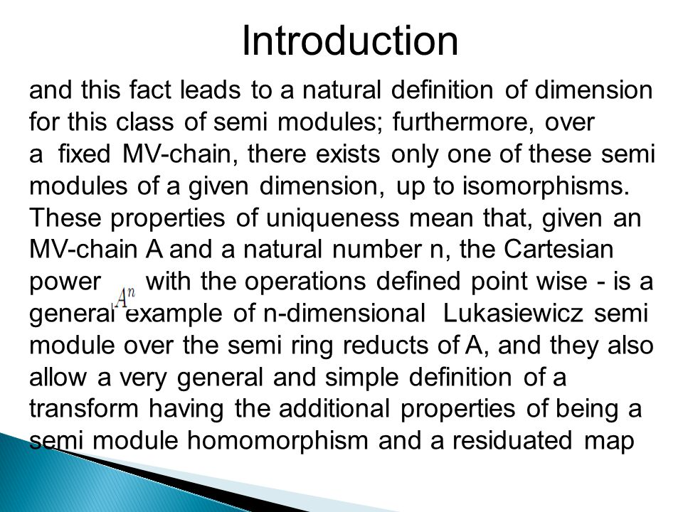 and this fact leads to a natural definition of dimension for this class of semi modules; furthermore, over a fixed MV-chain, there exists only one of
