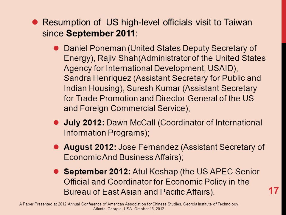Resumption of US high-level officials visit to Taiwan since September 2011: Daniel Poneman (United States Deputy Secretary of Energy), Rajiv Shah(Admi