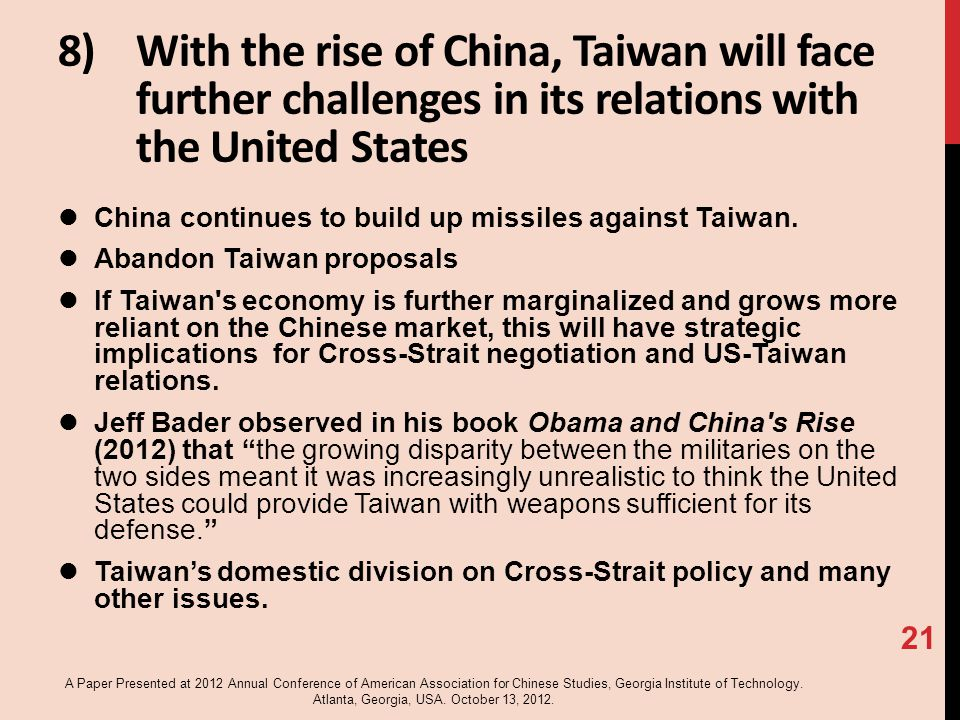 8)With the rise of China, Taiwan will face further challenges in its relations with the United States China continues to build up missiles against Taiwan.