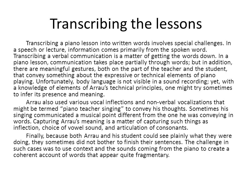 Transcribing the lessons Transcribing a piano lesson into written words involves special challenges.