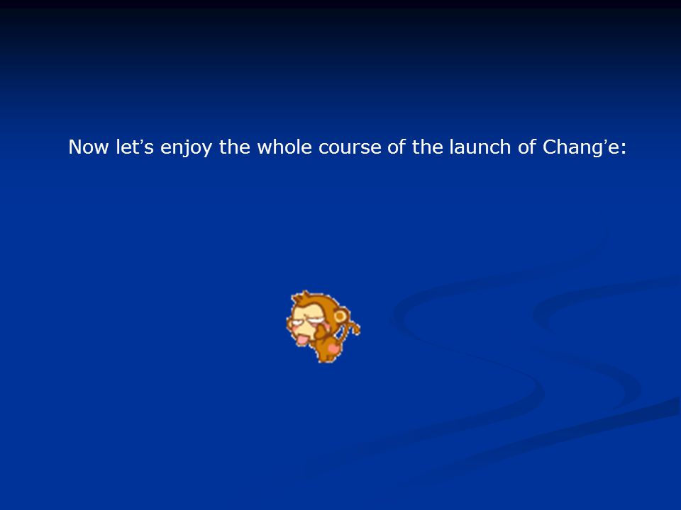 Now let ' s enjoy the whole course of the launch of Chang ' e: