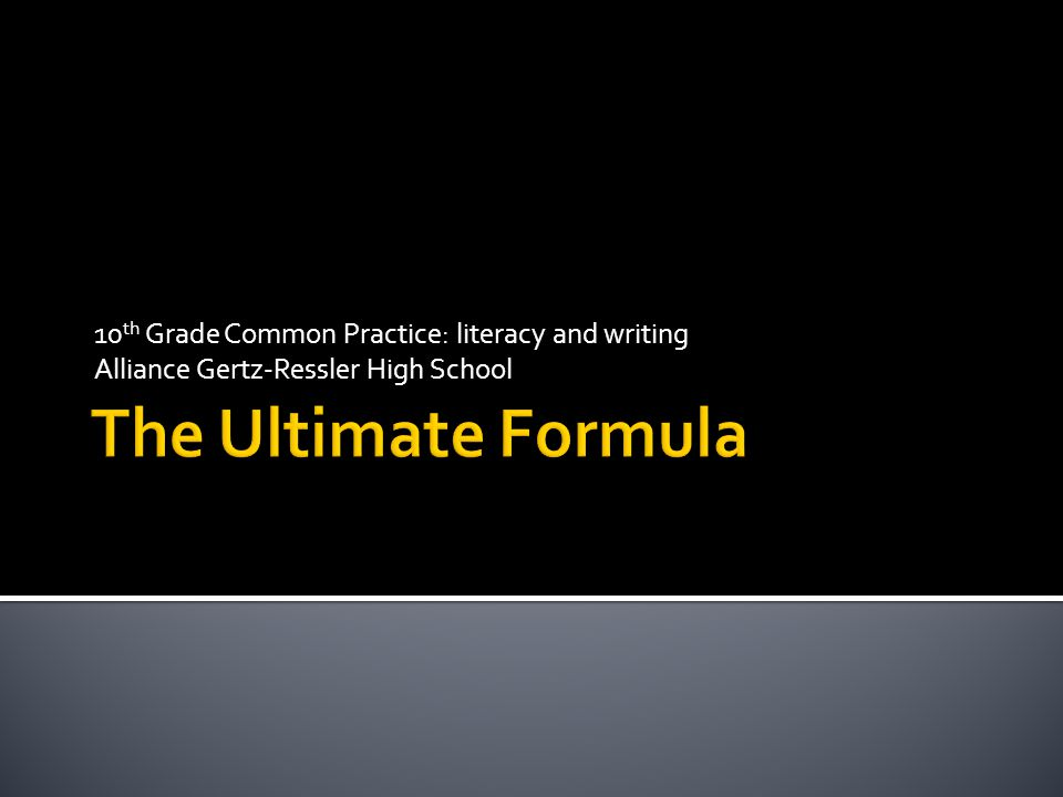 10 th Grade Common Practice: literacy and writing Alliance Gertz-Ressler High School