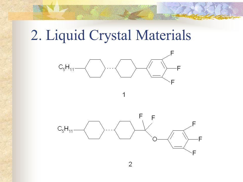 2. Liquid Crystal Materials