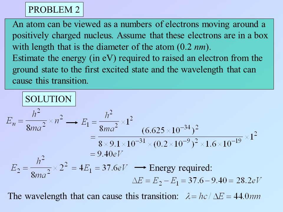 PROBLEM 3 SOLUTION According to the basic assumptions of the Bohr theory applied to the hydrogen atom, the size of the allowed electron orbits is determined by a condition imposed on the electron's orbital angular momentum: this quantity must be an integral multiple of 1/ Demonstrate that the electron can exist only in certain allowed orbit determined by the integer n 2/ Find the formula for the wavelength of the emission spectra.