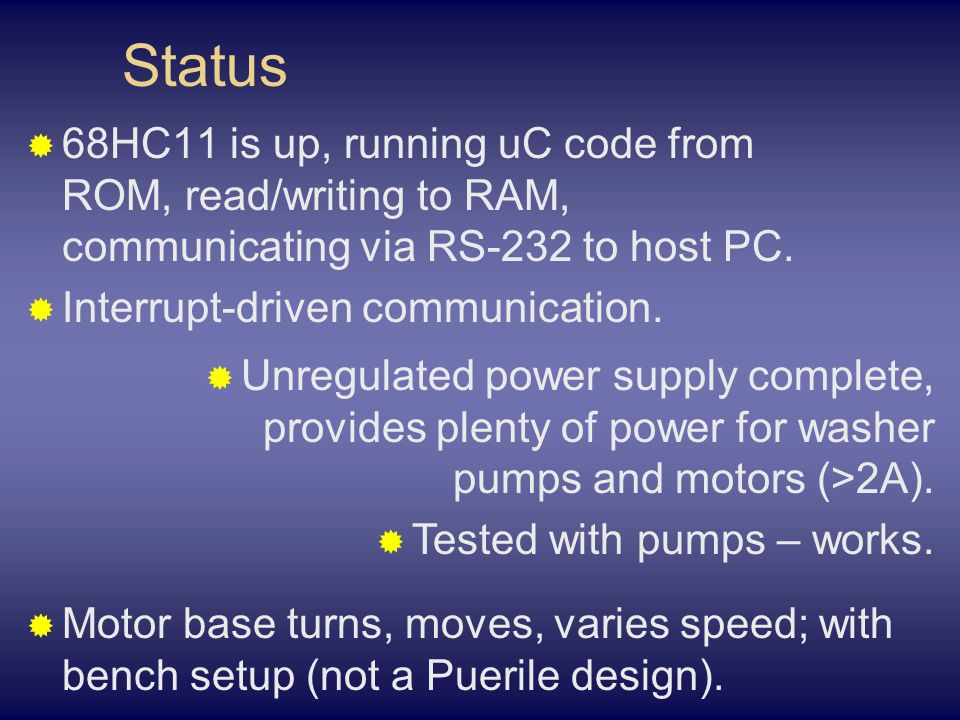 Status  68HC11 is up, running uC code from ROM, read/writing to RAM, communicating via RS-232 to host PC.
