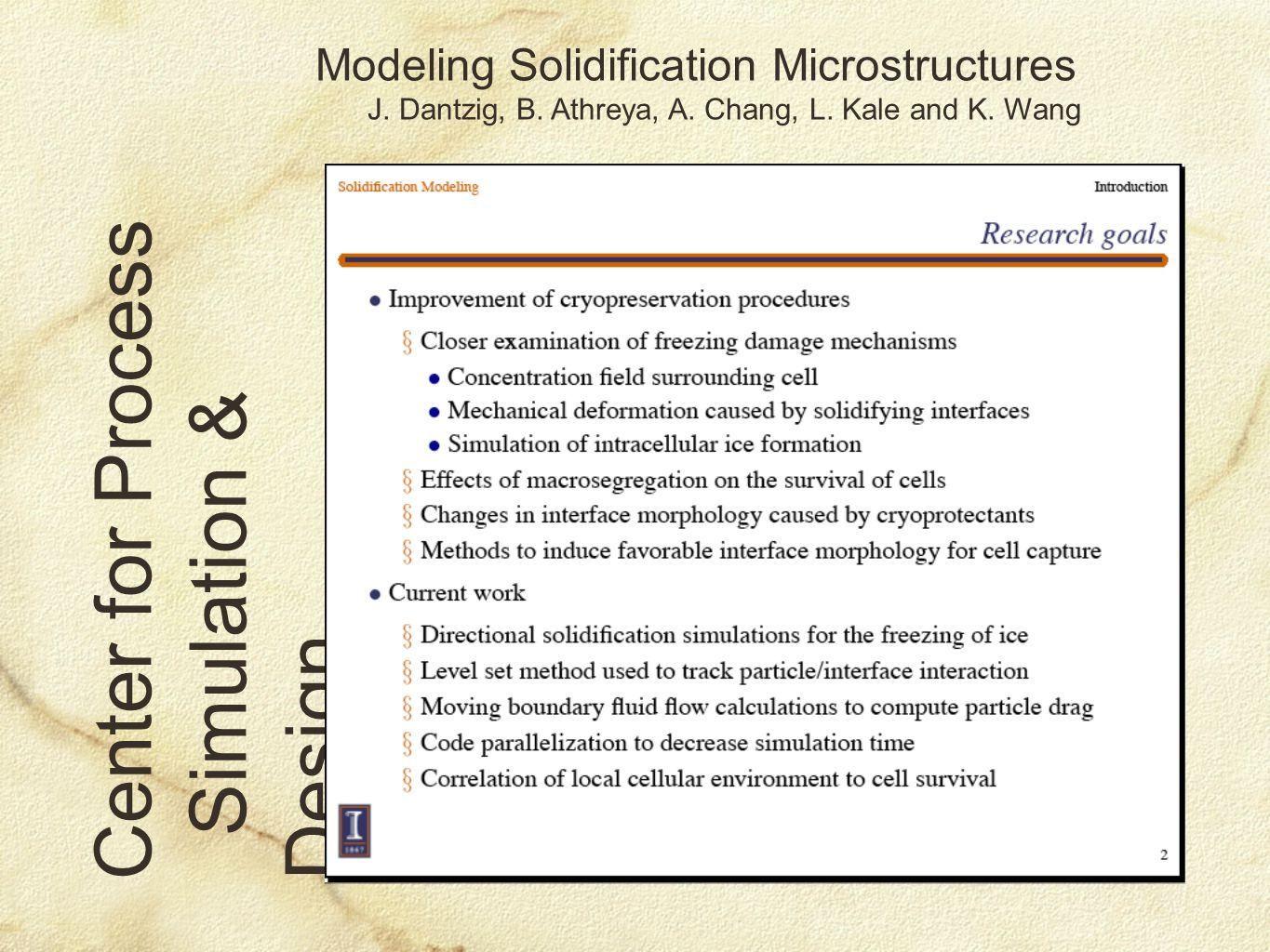 Modeling Solidification Microstructures J. Dantzig, B.