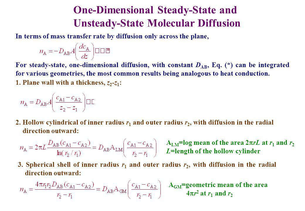 One-Dimensional Steady-State and Unsteady-State Molecular Diffusion In terms of mass transfer rate by diffusion only across the plane, For steady-state, one-dimensional diffusion, with constant D AB, Eq.