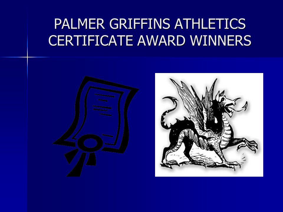 PALMER GRIFFINS ATHLETICS CERTIFICATE AWARD WINNERS