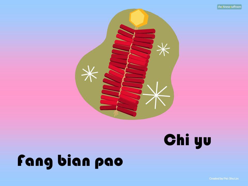 Chi yu Fang bian pao Created by Pei-Shu Lin