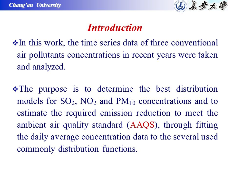 Chang'an University Introduction  In this work, the time series data of three conventional air pollutants concentrations in recent years were taken and analyzed.