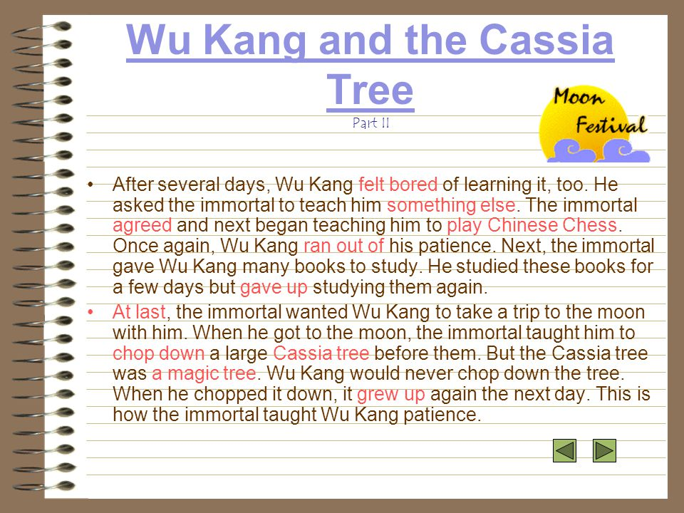 Wu Kang and the Cassia Tree Wu Kang and the Cassia Tree Part I There was once a smart young man. His name is Wu Kang. Wu Kang was a farmer, but he fou