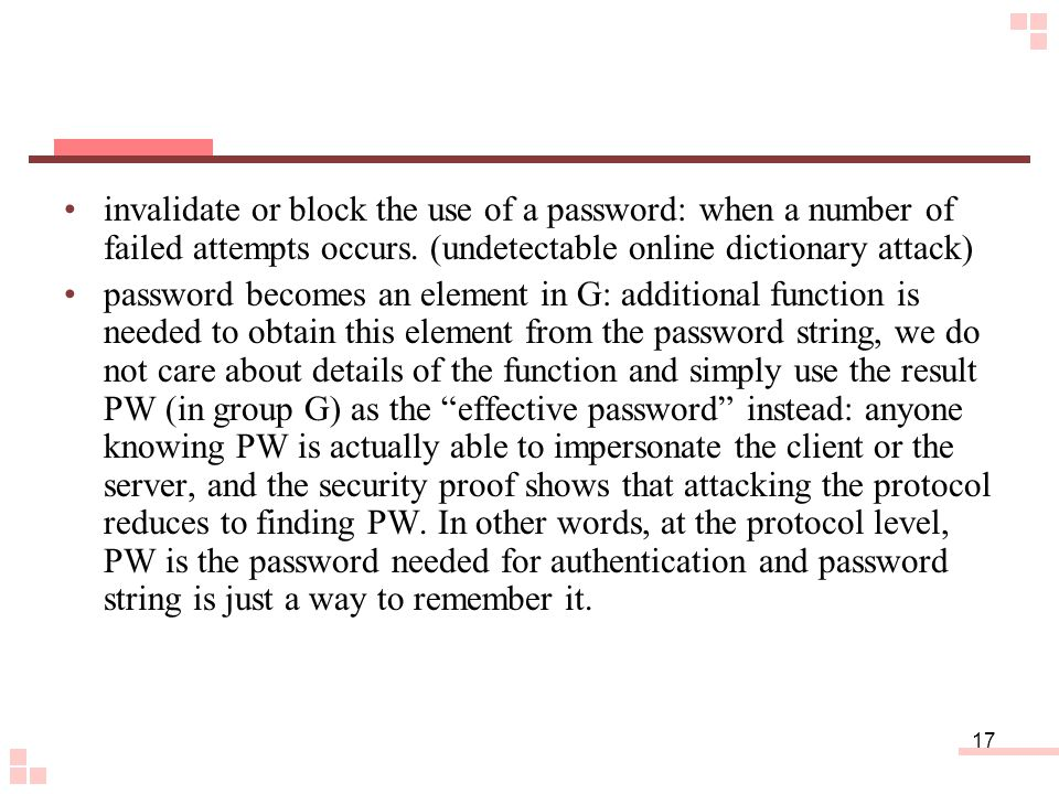 17 invalidate or block the use of a password: when a number of failed attempts occurs.
