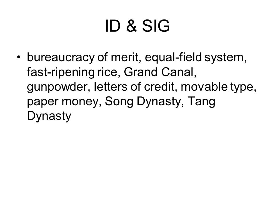 ID & SIG bureaucracy of merit, equal-field system, fast-ripening rice, Grand Canal, gunpowder, letters of credit, movable type, paper money, Song Dynasty, Tang Dynasty
