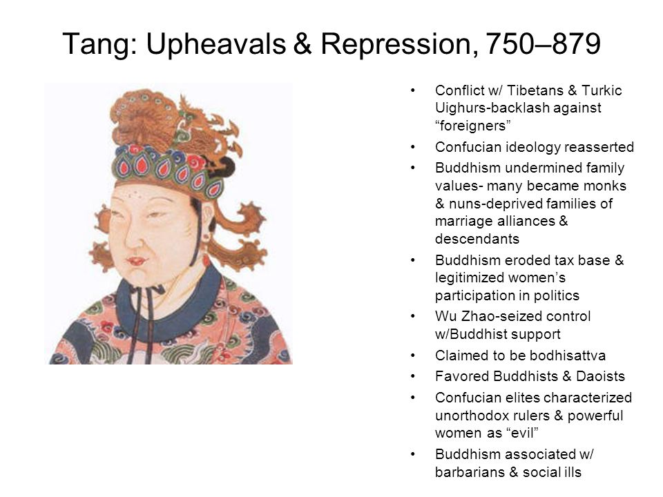 """Tang: Upheavals & Repression, 750–879 Conflict w/ Tibetans & Turkic Uighurs-backlash against """"foreigners"""" Confucian ideology reasserted Buddhism under"""