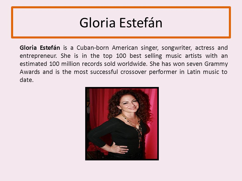 Gloria Estefán Gloria Estefán is a Cuban-born American singer, songwriter, actress and entrepreneur.