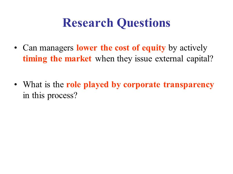 Robustness Tests Estimation of cost of equity Estimation of transparency Estimation of market timing activity