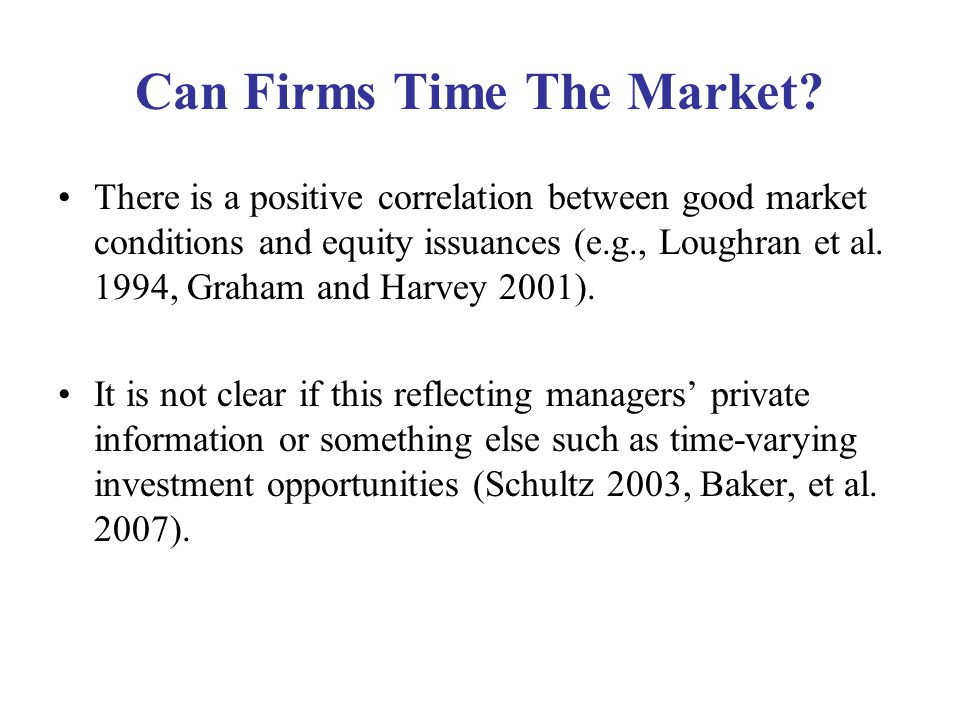 Pricing of Market Timing If current investors believe this is true, these issuance gains should be reflected in the firm valuation.