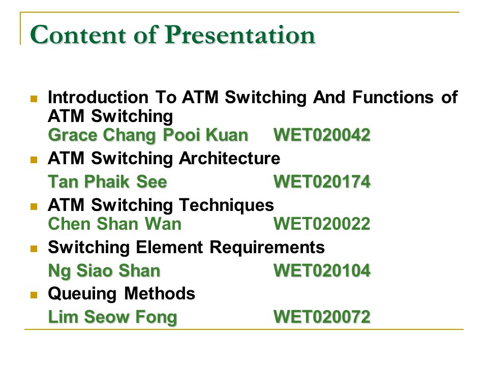 Introduction To ATM Switching And Functions of ATM Switching Grace Chang Pooi Kuan WET020042