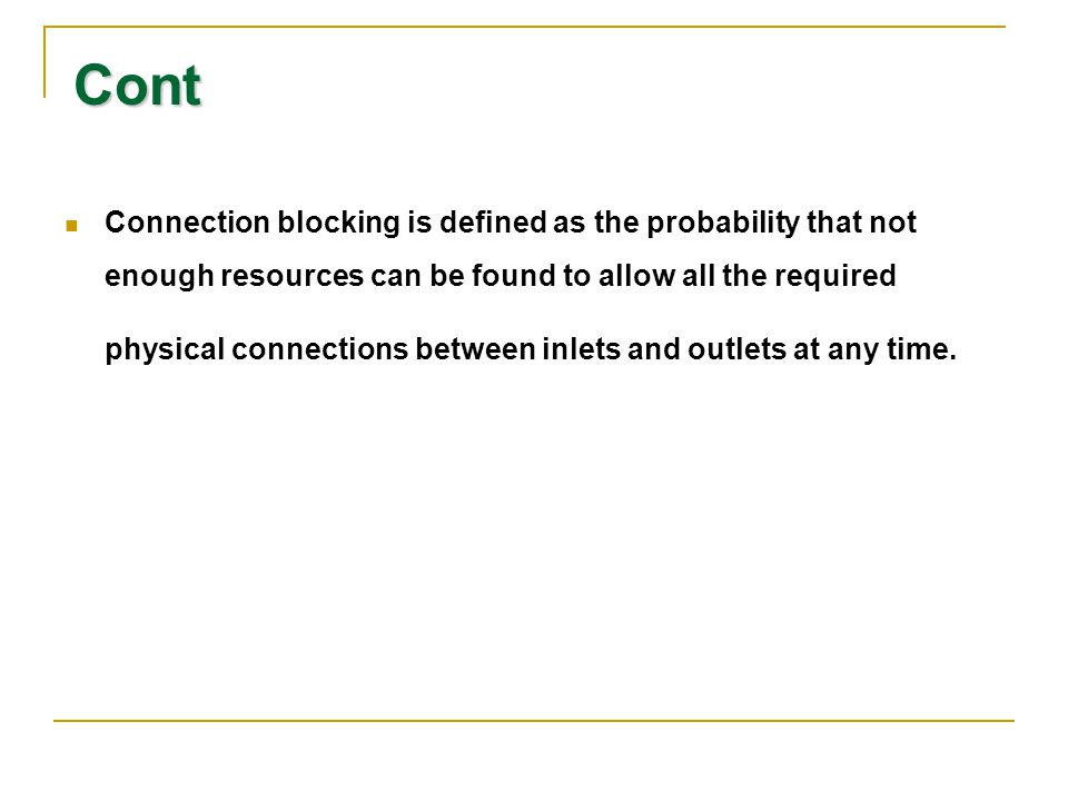 Connection blocking is defined as the probability that not enough resources can be found to allow all the required physical connections between inlets