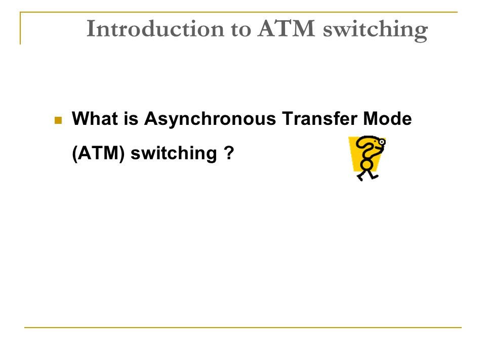 What is ATM Switching .