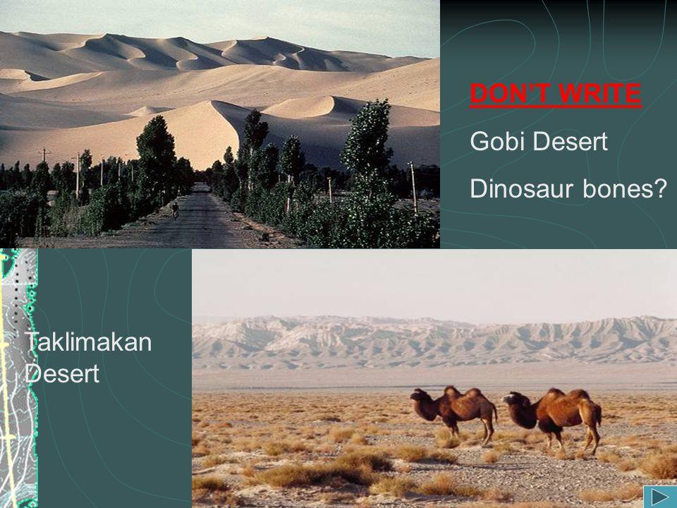 DON'T WRITE Gobi Desert Dinosaur bones? Taklimakan Desert