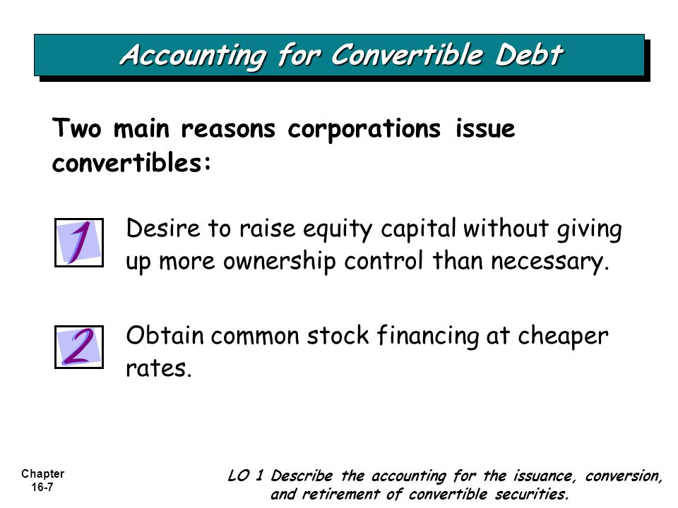 Chapter 16-7 Desire to raise equity capital without giving up more ownership control than necessary. Obtain common stock financing at cheaper rates. T