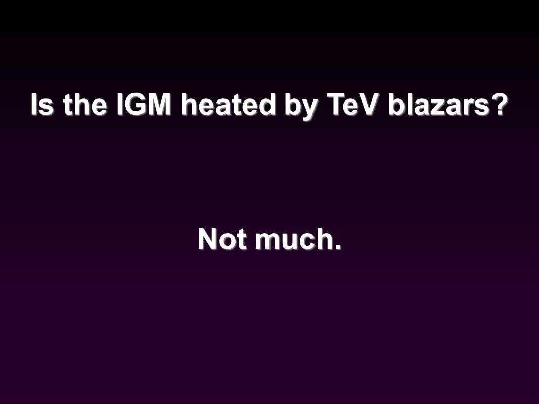Is the IGM heated by TeV blazars Not much.