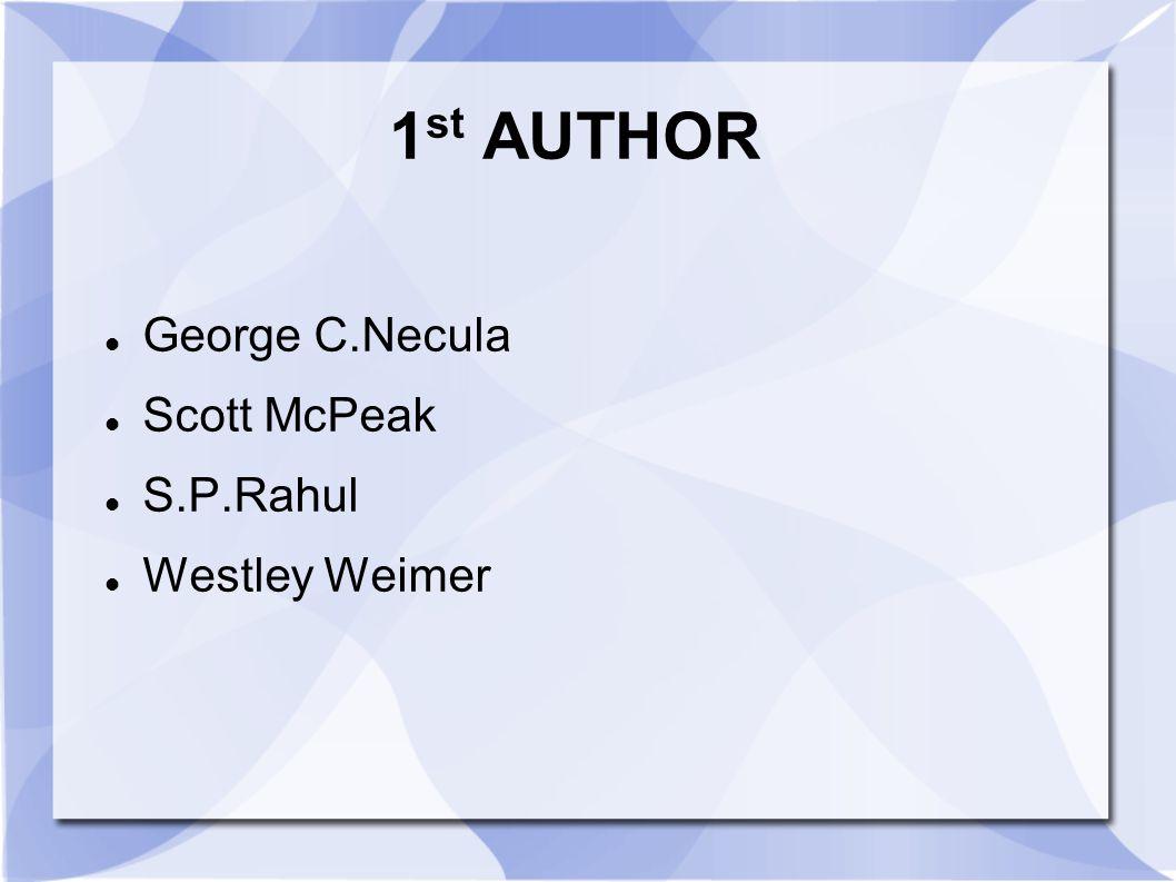 1 st AUTHOR George C.Necula Scott McPeak S.P.Rahul Westley Weimer