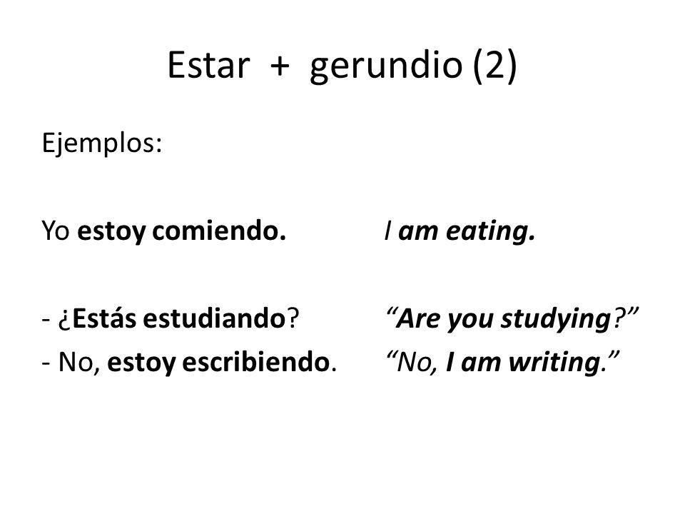 Estar + gerundio (3) The following forms are irregular.
