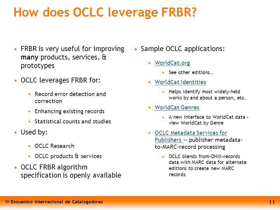 Vi Encuentro Internacional de Catalogadores 11 How does OCLC leverage FRBR.