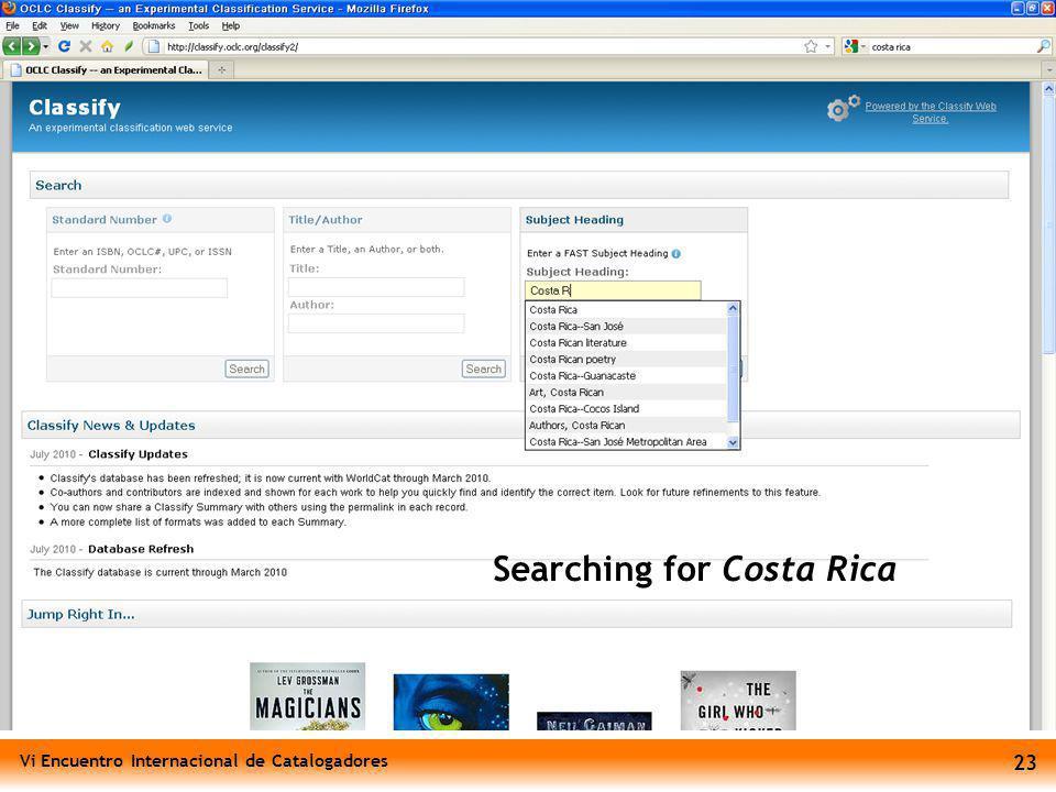 Vi Encuentro Internacional de Catalogadores 23 Classify – Costa Rica search Searching for Costa Rica