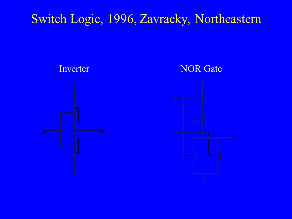 Switch Logic, 1996, Zavracky, Northeastern InverterNOR Gate