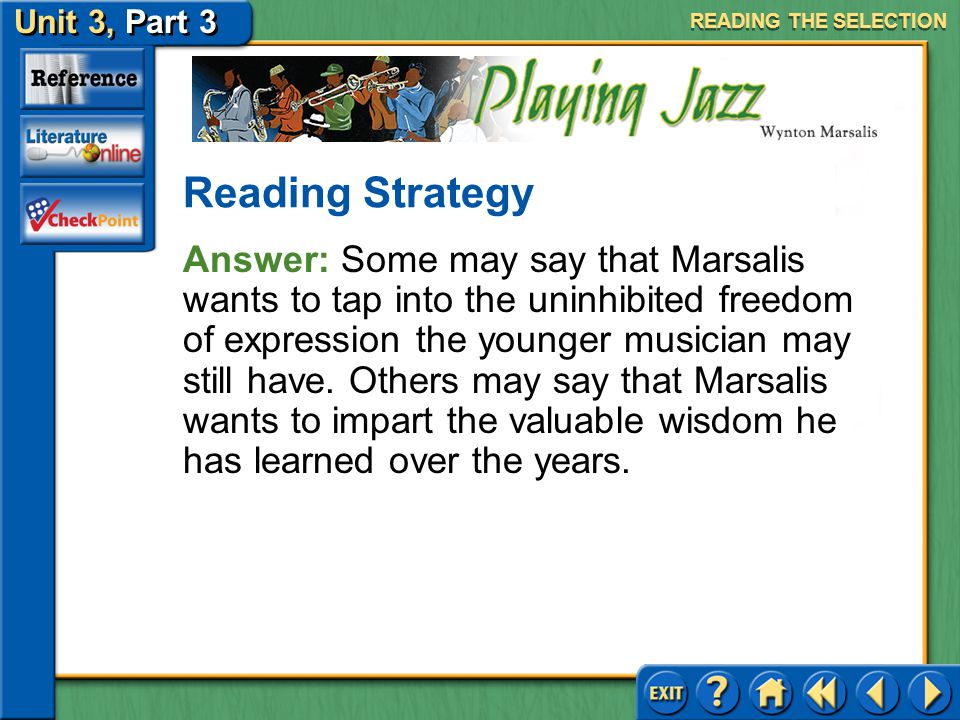 Unit 3, Part 3 Playing Jazz Making Inferences about Theme Read the fifth complete paragraph on page 683.