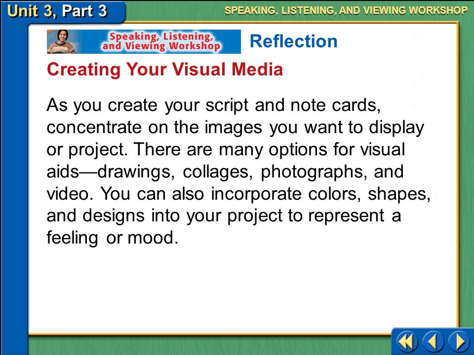 Unit 3, Part 3 Speaking, Listening, and Viewing Workshop SPEAKING, LISTENING, AND VIEWING WORKSHOP Planning Your Presentation Reflection Revise your e